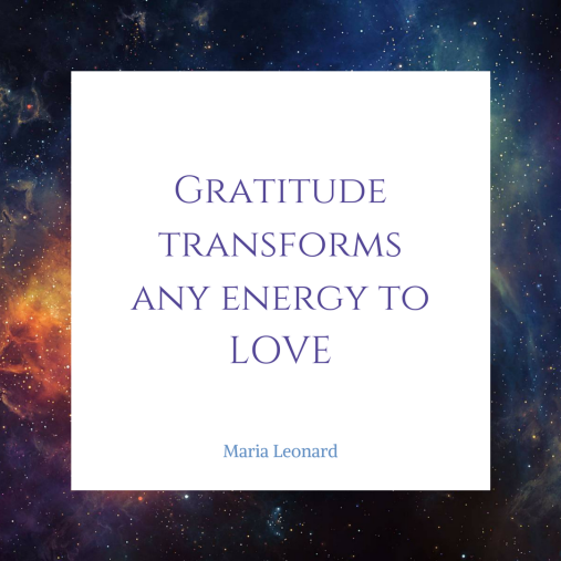 Gratitude transforms any energy to