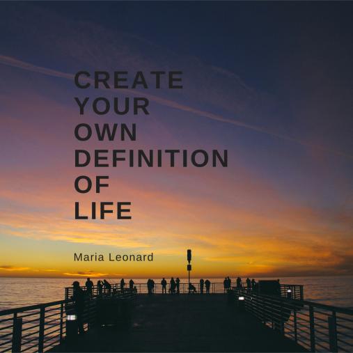 Create YourOwnDefinitionOfLife